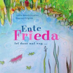 BUCH Ente Frieda ist dann mal weg von Lydia Neunhäuserer