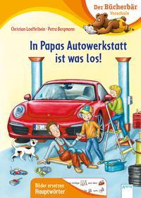 Buch In Papas Autowerkstatt ist was los! Der Bücherbär: Vorschule. Bilder ersetzen Hauptwörter
