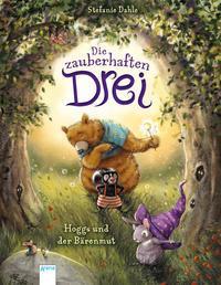 Buch Die zauberhaften Drei (1). Hoggs und der Bärenmut