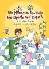 Buch Die Mäuschen krabbeln, sie zippeln und zappeln. Mein schönstes Buch der Fingerspiele, Kniereiter und Reime