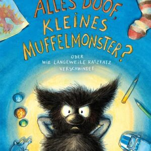 Buch Das kleine Muffelmonster (4). Alles doof, kleines Muffelmonster? Oder wie Langeweile ratzfatz verschwindet